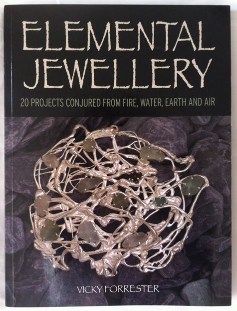 Elemental Jewellery by Vicky Forrester, newly released book on jewellery design and jewellery making